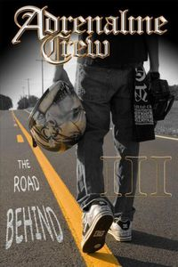 Adrenaline Crew: The Road Behind