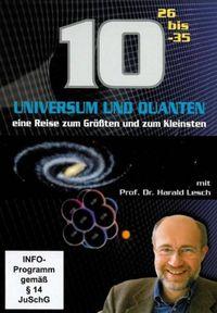 10 Hoch: Universum und Quanten - Eine Reise zum Größten und zum Kleinsten