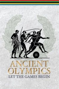 Ancient Olympics: Let the Games Begin