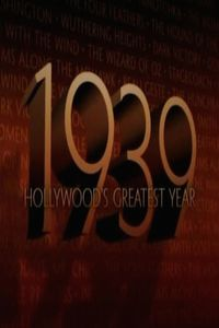 1939: Hollywood's Greatest Year