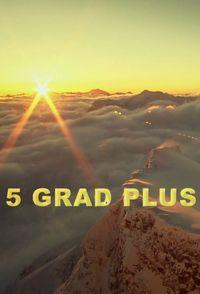 5 Grad plus - Wie das Klima unsere Welt verändert