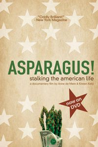 Asparagus! Stalking the American Life