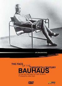 Bauhaus: The Face of the Twentieth Century