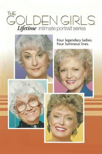 The Golden Girls: Lifetime Intimate Portrait Series