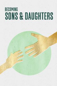 Becoming Sons & Daughters