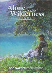 Alone in the Wilderness Part II