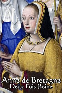 Anne of Brittany, Twice Queen