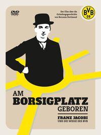Am Borsigplatz geboren