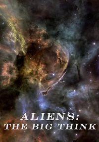BBC - Aliens: The Big Think