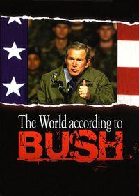 The World According To Bush