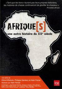Afrique[s], une autre histoire du XXème siècle - Acte 1