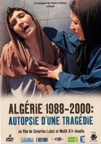 Algérie 1988-2000 : Autopsie d'une tragédie