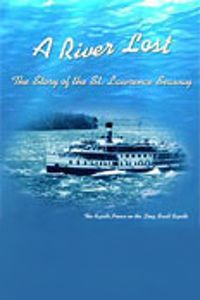 A River Lost: The Story of the St. Lawrence Seaway