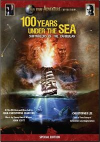 100 Years Under the Sea: Shipwrecks of the Caribbean