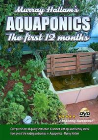 Aquaponics: The First 12 Months