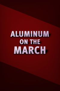 Aluminum on the March